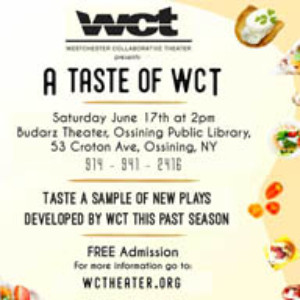 Westchester Collaborative Theater to Present A TASTE OF WCT in Ossining