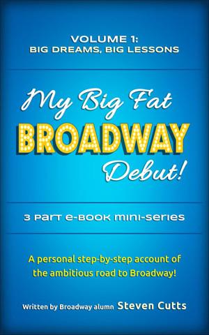 HAIRSPRAY Actor to Release MY BIG FAT BROADWAY DEBUT eBook Mini-Series