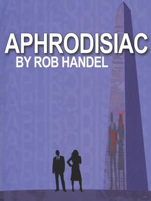 NYC Revival of Rob Handel's APHRODISIAC Set for Loft227 This February