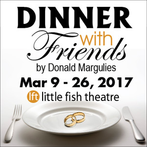 DINNER WITH FRIENDS Will Open Next Month at Little Fish Theatre