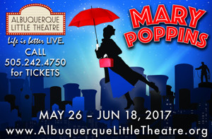Magical Show MARY POPPINS to Wrap Albuquerque Little Theatre's 87th Season