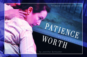 The for/word company to Present Local Debut of PATIENCE WORTH