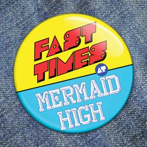 Pantochino's FAST TIMES AT MERMAID HIGH Begins 4/22