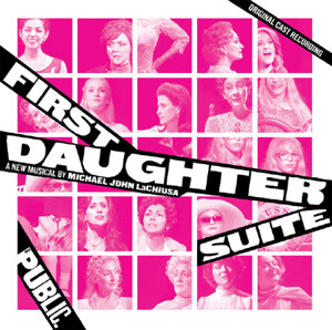 FIRST DAUGHTER SUITE Original Cast Recording Out Digitally Today