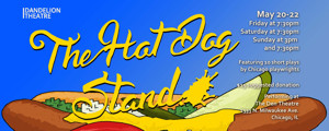 Dandelion Theatre to Present THE HOT DOG STAND