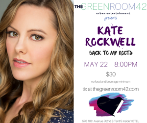 Kate Rockwell to Head 'Back to Her Roots' at The Green Room 42 This Spring