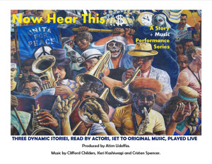 NOW HEAR THIS Story & Music Performance Series Returns this Month