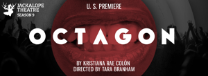 Cast, Creative Team Complete for Kristiana Rae Colon's OCTAGON at Jackalope Theatre