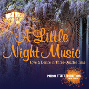 Patrick Street Productions to Present A LITTLE NIGHT MUSIC This May