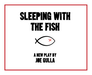 Joe Gulla's SLEEPING WITH THE FISH to Open Village Playwrights' Pride Celebration