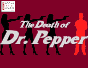 TLT to Present Murdery Mystery Dinner THE DEATH OF DR. PEPPER