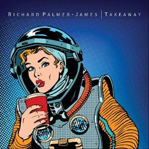 Richard Palmer-James Richard PalmerJames Releases Debut Solo Album TAKEAWAY