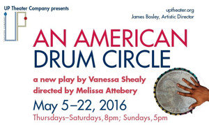 UP Theater to Present AN AMERICAN DRUM CIRCLE