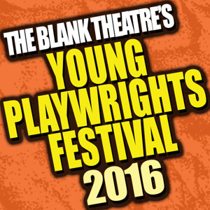 The Blank Theatre's 24th Annual Young Playwrights Festival Names Winners