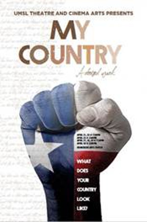 UMSL Theatre and Cinema Arts Present MY COUNTRY