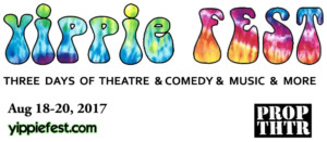First YIPPIE FEST Headed to Prop Thtr This August