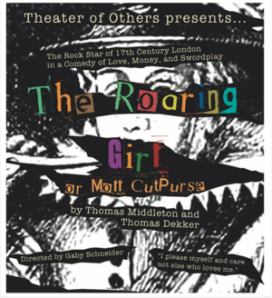 Theater of Others Updates 400-Year-Old Comedy THE ROARING GIRL 6/16- 7/2