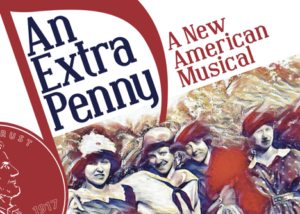 New Musical AN EXTRA PENNY to Make World Premiere at JPAC
