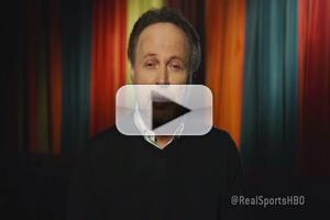VIDEO: Billy Crystal Talks Today's Flawed Sports Stars on HBO's REAL SPORTS