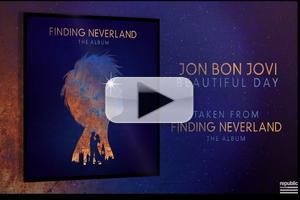 FIRST LISTEN: Jon Bon Jovi Performs 'Beautiful Day' from FINDING NEVERLAND Concept Album