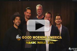 VIDEO: Submit Your Video Now for GMA's MAGIC MIKE XXL Epic Dance Contest!