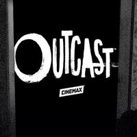 Scoop: OUTCAST on CINEMAX - August Episodes