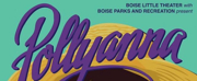 BWW Previews: POLLYANA at Boise Little Theater