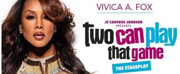 Vivica Fox to Star in TWO CAN PLAY THAT GAME Stage Adaptation