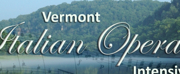 Italian Opera Intensive Comes to Vermont