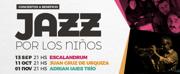 JAZZ POR LOS NIÑOS - A Beneficio del Hospital Ricardo Gutierrez