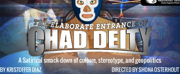 Perseverance Theatre presents THE ELABORATE ENTRANCE OF CHAD DEITY