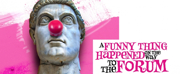 BWW Review: A FUNNY THING HAPPENED ON THE WAY TO THE FORUM is a Funny Thing