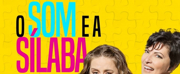 BWW Previews: With Unpublished Text by Miguel Falabella, O SOM E A SILABA Opens at Teatro Porto Seguro