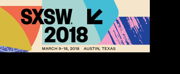 SXSW Launches 2018 with PanelPicker Proposals, Film Submissions & More