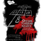 BWW Previews: Playground Productions to present inaugural production, GRUESOME PLAYGROUND INJURIES at Harold Greenspon Auditorium 9/23
