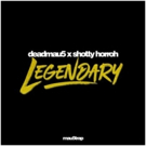 mau5trap Announces 'Legendary' From deadmau5 x Shotty Horroh