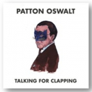 Patton Oswalt's Emmy & Grammy Award Winning TALKING FOR CLAPPING Out Today