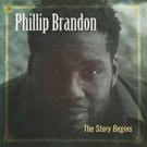 Singer/Songwriter Phillip Brandon Release Debut Recording 'The Story Begins'