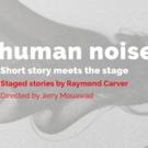 HUMAN NOISE Opens Thursday at Imago Theatre
