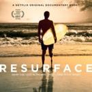VIDEO: Netflix AnnouncesLaunch Date and Debuts Trailer for Original Documentary Short RESURFACE