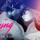 """DIRTY DANCING �"""" THE CLASSIC STORY ON STAGE North American Tour Finds Its 'Johnny' and 'Baby'; Cast, Dates Set!"""