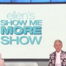 ELLEN'S SHOW ME MORE SHOW Premieres on Youtube Today