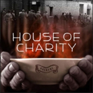 THE HOUSE OF CHARITY to Premiere at Theater for a New City's Dream Up Festival