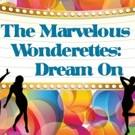 Greenbrier Valley Theatre to Present Fun-Filled Musical THE MARVELOUS WONDERETTES: DREAM ON