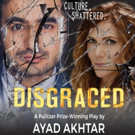 BWW Previews: DISGRACED at Center Stage Theater