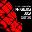 Off-Broadway's EMPANADA LOCA, Featuring Daphne Rubin-Vega, Recorded as Audioplay