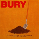 """Party Favor Teams Up With Bad Royale and Richie Loop For Release of New Track """"Bury"""""""