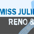 Two Headed Rep's RENO & MOLL and MISS JULIE Begin Tonight Photo