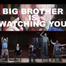 Big Brother Out! 1984 Takes Final Broadway Bow Today