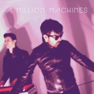 A Million Machines Present 'Come Tonight' From Debut LP